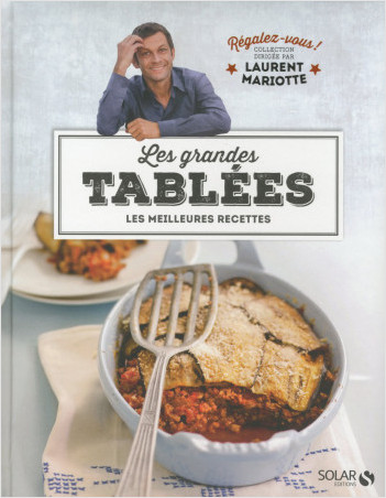 Les grandes tablées - Régalez-vous ! Collection dirigée par Laurent Mariotte