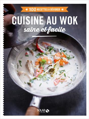 Cuisine au wok - 100 recettes à dévorer