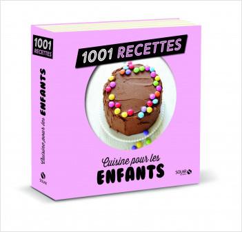 Cuisine pour nos enfants NE - 1001 recettes
