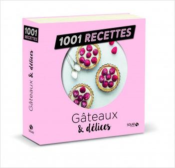 Gâteaux & délices NE - 1001 recettes