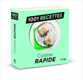 Cuisine rapide NE - 1001 recettes