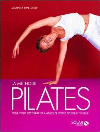 La méthode Pilates Nouvelle édition