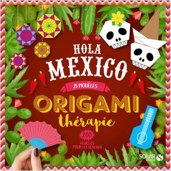 Origamithérapie Hola Mexico