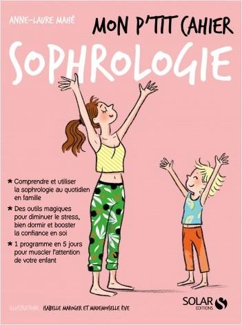 Mon p'tit cahier Sophrologie