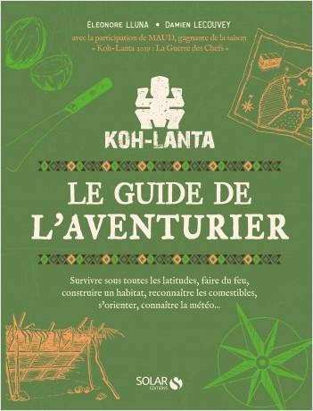 Koh Lanta - Le guide de l'aventurier