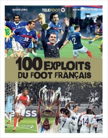 Les 100 exploits du foot français