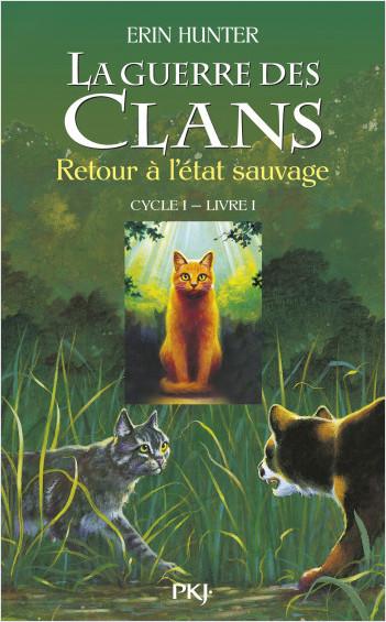 La guerre des Clans, cycle I - tome 01 : Retour à l'état sauvage