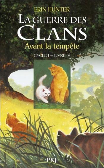 La guerre des clans, cycle I - tome 04 : Avant la tempête