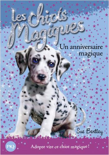 Les chiots magiques - tome 05 : Un anniversaire magique