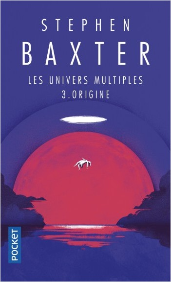 Les Univers multiples - tome 3 : Origine