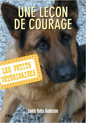 Les petits vétérinaires - tome 07 : Une leçon de courage