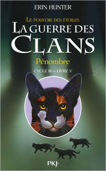 La guerre des Clans, cycle III - tome 05 : Pénombre