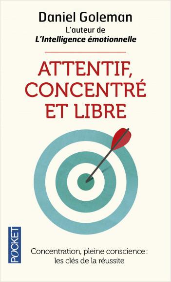 Attentif, concentré et libre