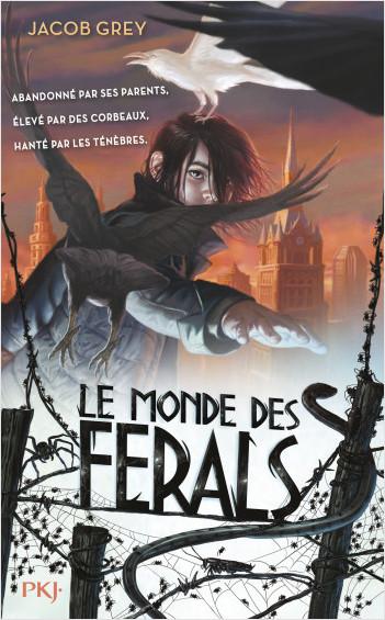 Le Monde des ferals - tome 01