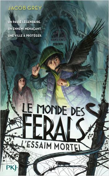 Le Monde des ferals - tome 02 : L'essaim mortel