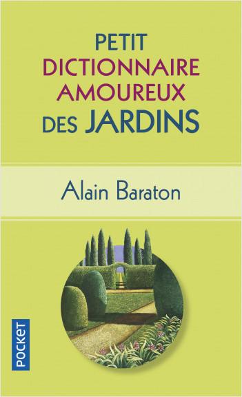 Petit Dictionnaire amoureux des Jardins