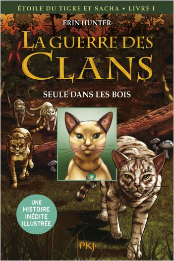 La guerre des Clans version illustrée cycle III - tome 01: Seule dans les bois