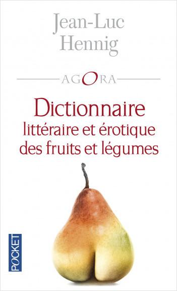 Dictionnaire littéraire et érotique des fruits et légumes