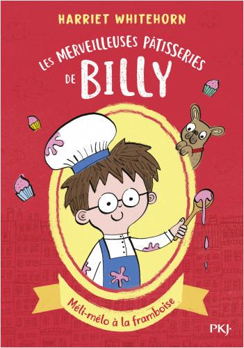 Les merveilleuses pâtisseries de Billy - tome 01 : Méli-mélo à la framboise