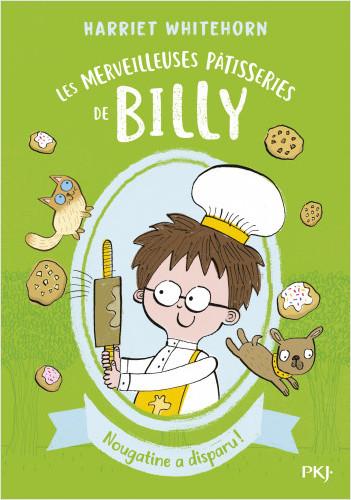 Les merveilleuses pâtisseries de Billy - tome 02 : Nougatine a disparu !