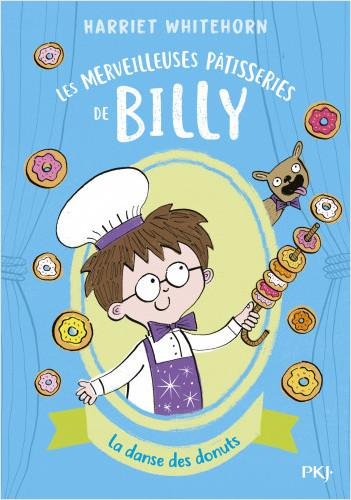 Les merveilleuses pâtisseries de Billy - tome 03 : La danse des donuts