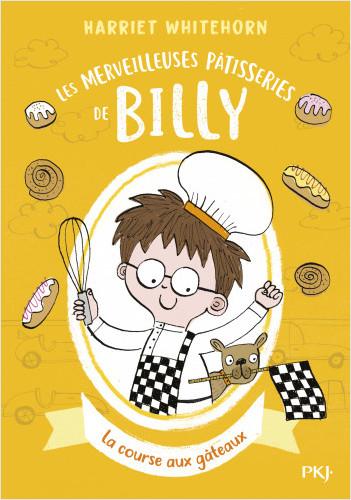 Les merveilleuses pâtisseries de Billy - tome 04 : La course aux gâteaux