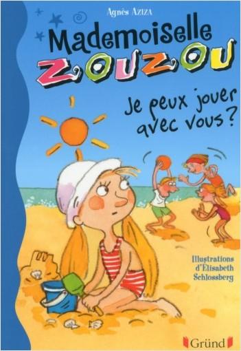 Mademoiselle Zouzou, tome 13 : Je peux jouer avec vous ?