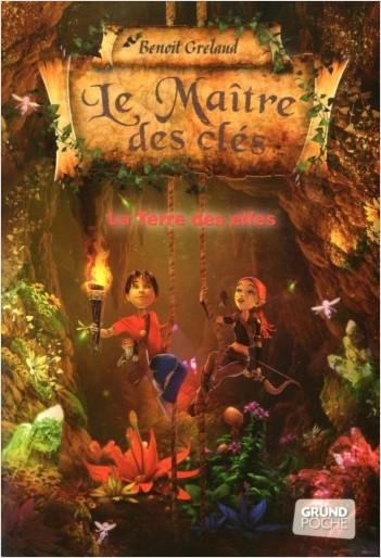 Le Maître des clés, tome 4 - La Terre des Elfes