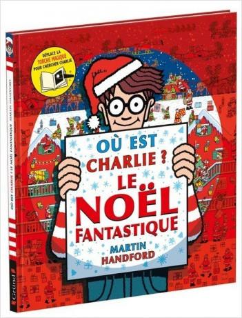 Où est Charlie ? – Le Noël fantastique – Cherche-et-trouve avec une torche magique – Dès 7 ans