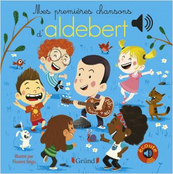 Mes premières chansons d'Aldebert – Livre sonore avec 6 puces, grand format – Dès 1 an