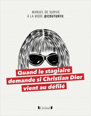 Quand le stagiaire demande si Christian Dior vient au défilé - Manuel de survie à la mode @COUTURFU