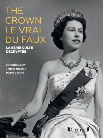 The Crown, le vrai du faux NE