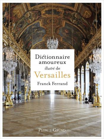 Dictionnaire amoureux illustré de Versailles