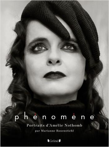 Phénomène - Portraits et entretiens d'Amélie Nothomb