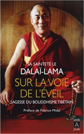 Sur la voie de l'Eveil - Sagesse du bouddhisme tibétain