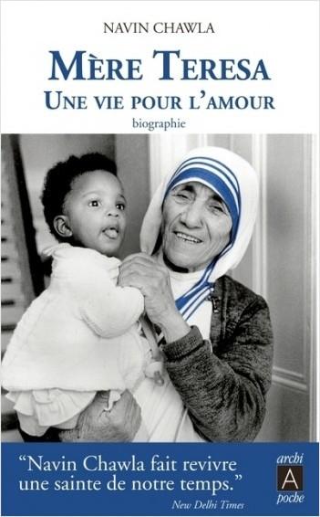Mère Teresa, une vie pour l'amour