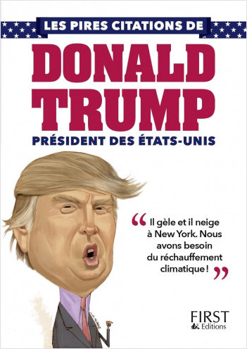 Petit livre de - Les pires citations de Donald Trump