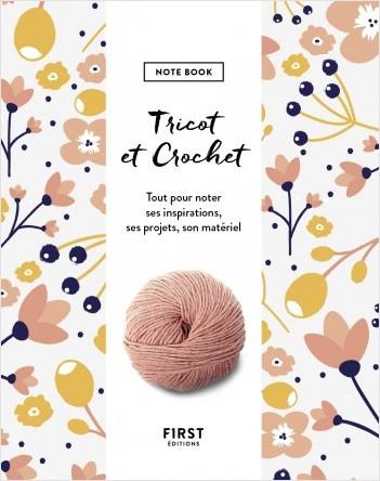Tricot et crochet - Note book - Tout pour noter ses inspirations, ses projets, son matériel