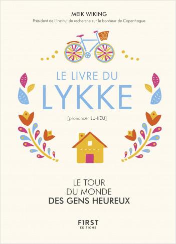 Le livre du Lykke. Le tour du monde des gens heureux