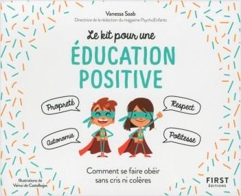 Le Kit pour une éducation positive - comment faire pour que vos enfants obéissent en s'amusant !