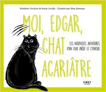 Moi, Edgar, chat acariâtre tôme 2 - Les nouvelles aventures d'un chat drôle et cynique