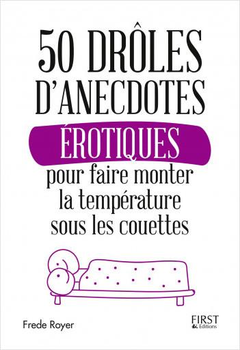 50 drôles d'anecdotes érotiques pour faire monter la température sous les couettes