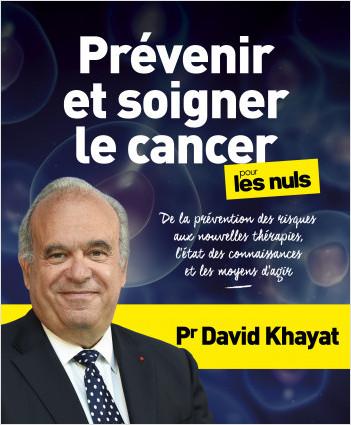 Prévenir et soigner le cancer pour les Nuls, grand format