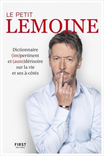Le Petit Lemoine - Dictionnaire (im)pertinent et (auto)dérisoire sur la vie et ses à-côtés