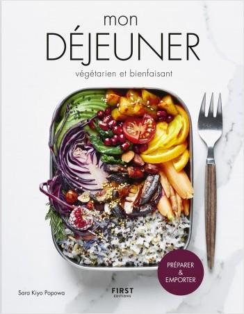 Mon déjeuner végétarien et bienfaisant - Préparer et emporter