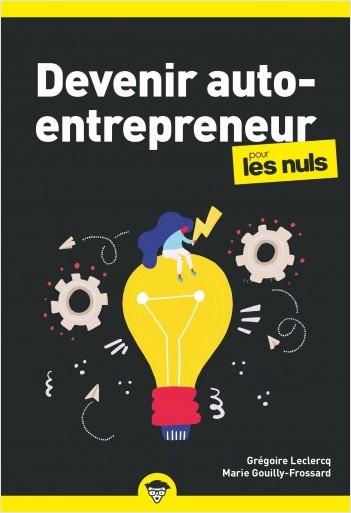 Devenir auto-entrepreneur pour les Nuls Business, 3e édition