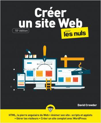Créer un site Web pour les Nuls, grand format, 10e ed.