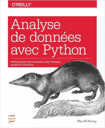 Analyse de données avec Python - Optimiser la préparation des données avec Pandas, Numpy, Jupyter et IPython-collection O'Reilly