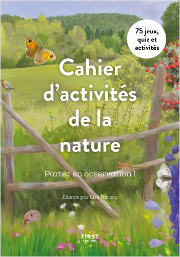 Cahier d'observation de la nature - Partez en observation ! 75 jeux , quiz et activités.