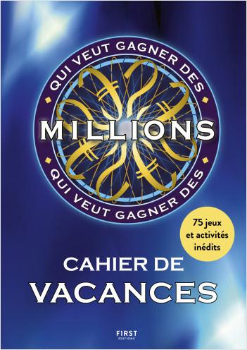 Cahier de vacances - Qui veut gagner des millions ? 75 jeux et activités inédits